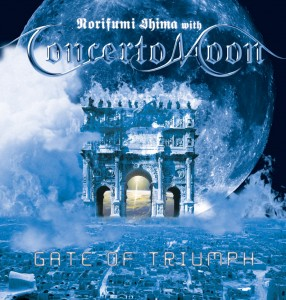 NORIFUMI SHIMA With CONCERTO MOON - 'GATE OF TRIUMPH'