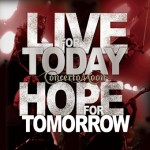 Live For Today,Hope For Tomorrow